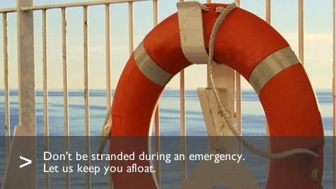 Don't be stranded during an emergency. Let us keep you afloat.